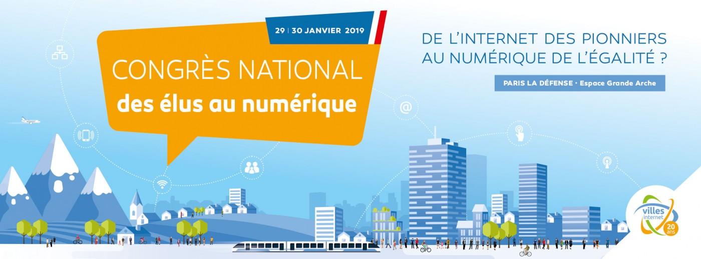 Congrès des élus au numérique - 29 et 30 janvier 2019, Paris La Défense. Sous le Haut-Patronage de Jacques Mézard, Ministre de la cohésion des territoires