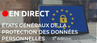 En direct : États généraux de la protection des données personnelles, 3ème édition