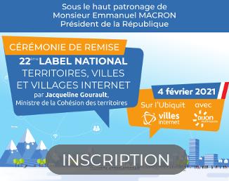 Cérémonie de remise - 22ème label national Territoires, Villes et Villages Internet - Inscription
